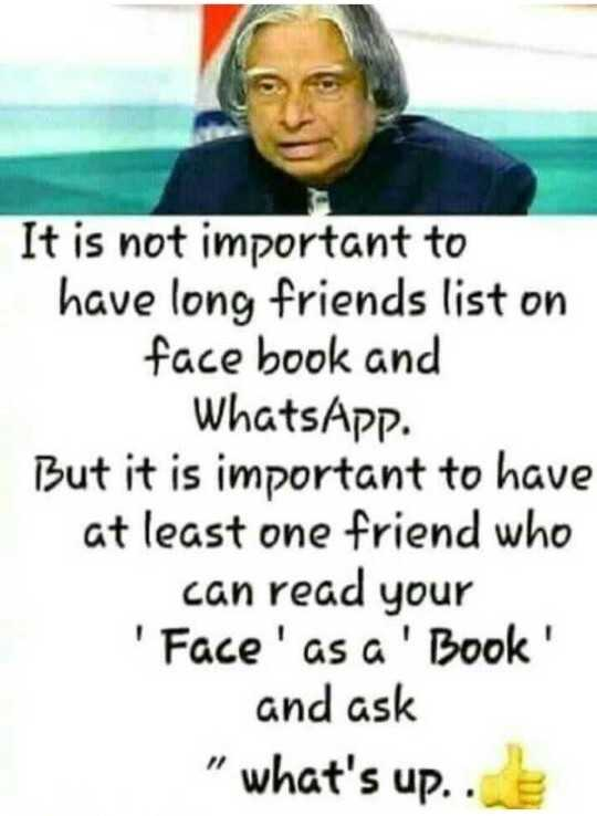 🖋 शेयरचैट Quotes - It is not important to have long friends list on face book and WhatsApp . But it is important to have at least one friend who can read your ' Face ' as a ' Book ' and ask what ' s up . . - ShareChat