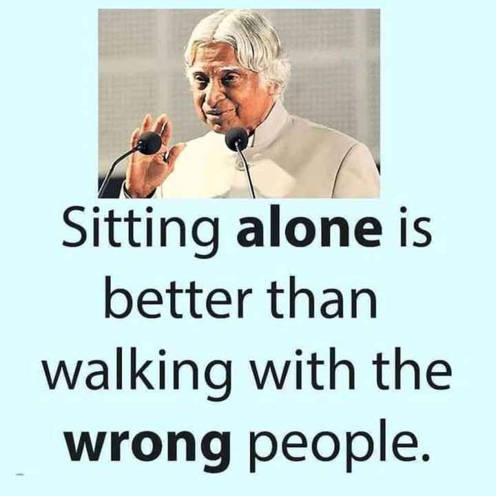 🖋 शेयरचैट Quotes - Sitting alone is better than walking with the wrong people . - ShareChat
