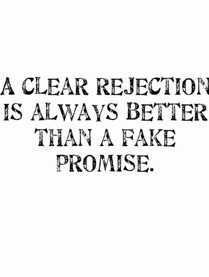🖋 शेयरचैट Quotes - A CLEAR REJECTION IS ALWAYS BETTER THAN A FAKE PROMISE . - ShareChat