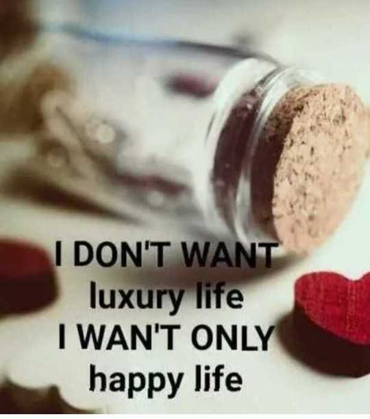 🖋 शेयरचैट Quotes - I DON ' T WANT luxury life I WANT ONLY happy life - ShareChat