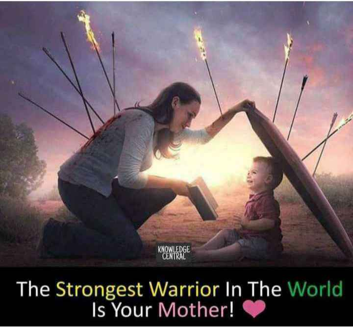 🖋 शेयरचैट Quotes - KNOWLEDGE CENTRAL CD The Strongest Warrior In The World Is Your Mother ! - ShareChat