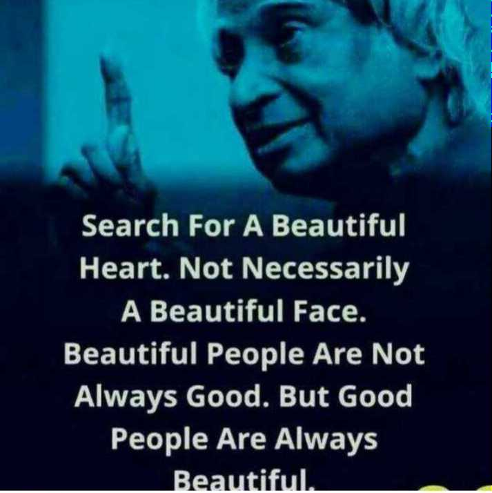 🖋 शेयरचैट Quotes - Search For A Beautiful Heart . Not Necessarily A Beautiful Face . Beautiful People Are Not Always Good . But Good People Are Always Beautiful . - ShareChat