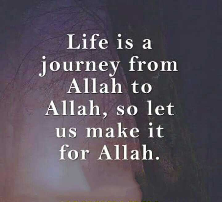 🖋 शेयरचैट Quotes - Life is a journey from   _ Allah to Allah , so let us make it for Allah . - ShareChat