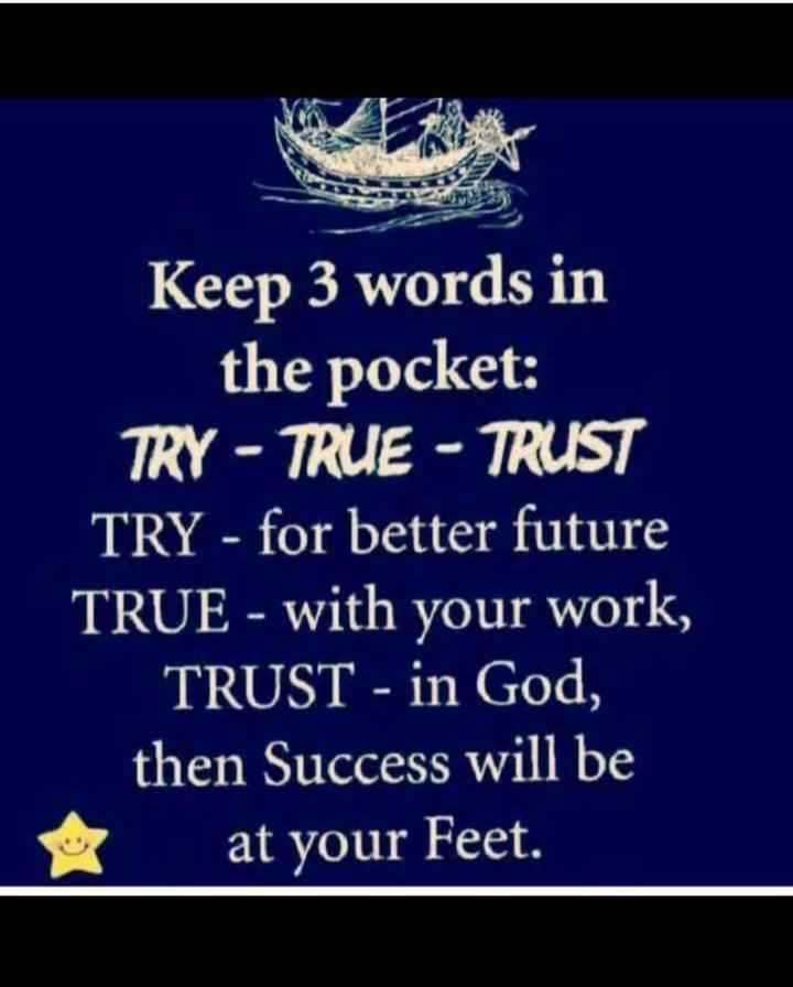 🖋 शेयरचैट Quotes - A Keep 3 words in the pocket : TRY - TRUE - TRUST TRY - for better future TRUE - with your work , TRUST - in God , then Success will be at your Feet . - ShareChat