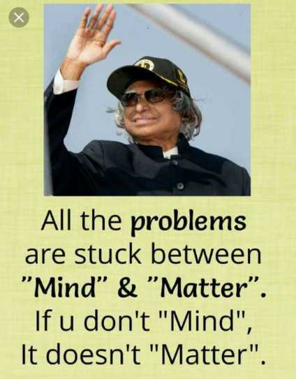 """🖋 शेयरचैट Quotes - All the problems are stuck between """" Mind & Matter """" . If u don ' t Mind , It doesn ' t Matter . - ShareChat"""
