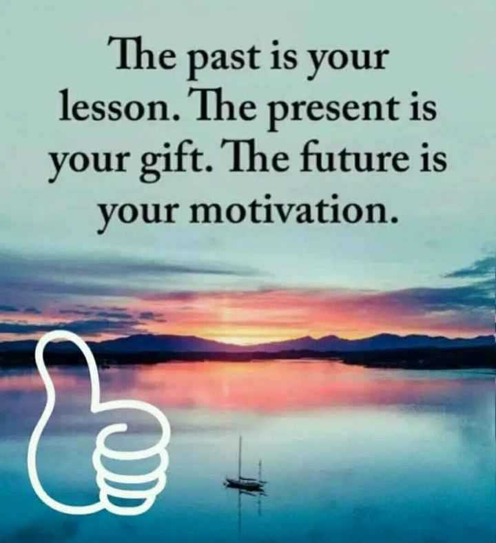 🖋 शेयरचैट Quotes - The past is your lesson . The present is your gift . The future is your motivation . le - ShareChat