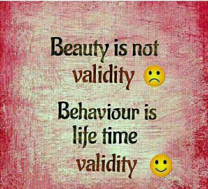 🖋 शेयरचैट Quotes - Beauty is not | validity : Behaviour is life time validity - ShareChat