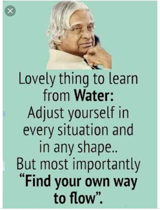 🖋 शेयरचैट Quotes - * Lovely thing to learn from Water : Adjust yourself in every situation and in any shape . . But most importantly Find your own way to flow . - ShareChat