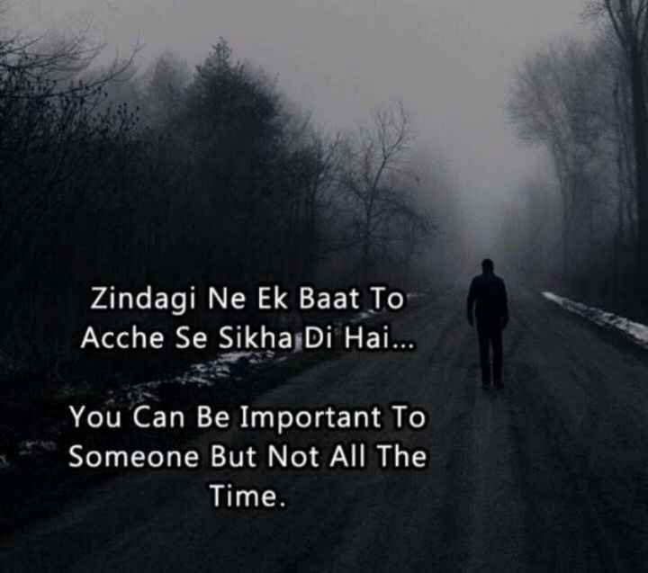 🖋 शेयरचैट Quotes - Zindagi Ne Ek Baat To Acche Se Sikha Di Hai . . . You Can Be Important To Someone But Not All The Time . - ShareChat