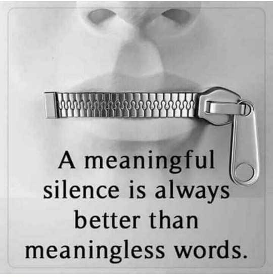 🖋 शेयरचैट Quotes - AINUUUUUUUUUUUU YYYYYYYYYYYYYY A meaningful silence is always better than meaningless words . - ShareChat