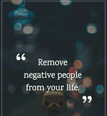 🖋 शेयरचैट Quotes - Chicam QUOTES Remove negative people from your life . - ShareChat