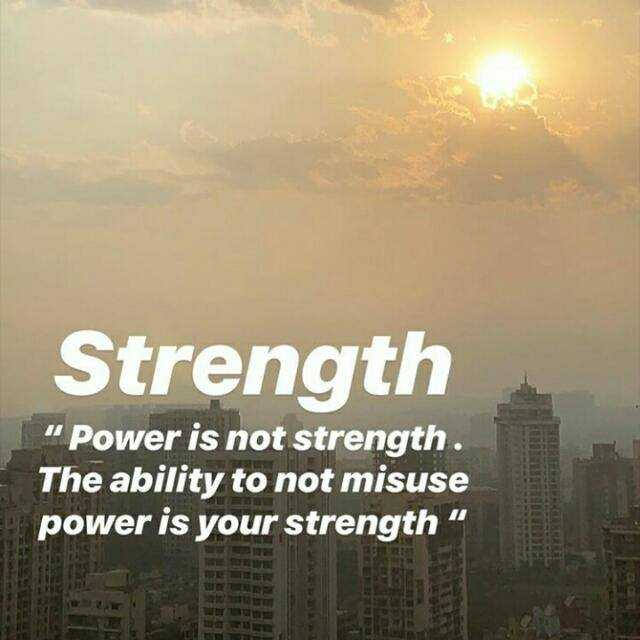 "शेयरचैट - Strength "" Power is not strength . The ability to not misuse power is your strength - ShareChat"