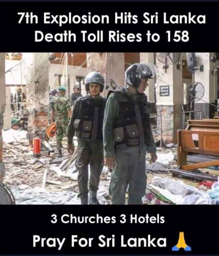 🗞श्रीलंकेत साखळी बॉम्बस्फोट - 7th Explosion Hits Sri Lanka Death Toll Rises to 158 3 Churches 3 Hotels Pray For Sri Lanka - ShareChat