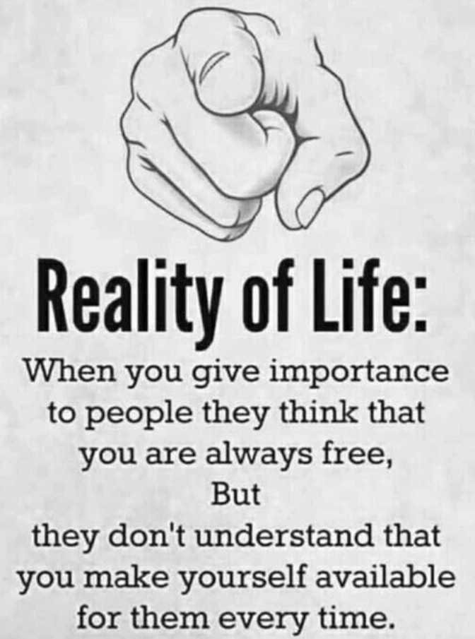 👨🏻संद‍ीप माहेश्‍वरी - Reality of Life : When you give importance to people they think that you are always free , But they don ' t understand that you make yourself available for them every time . - ShareChat