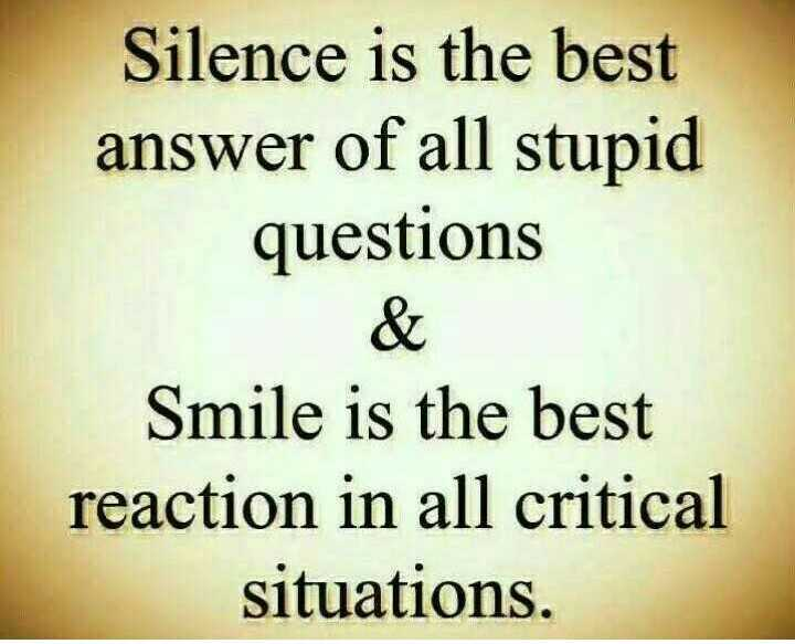👨🏻संदीप माहेश्वरी - Silence is the best answer of all stupid questions Smile is the best reaction in all critical situations . - ShareChat