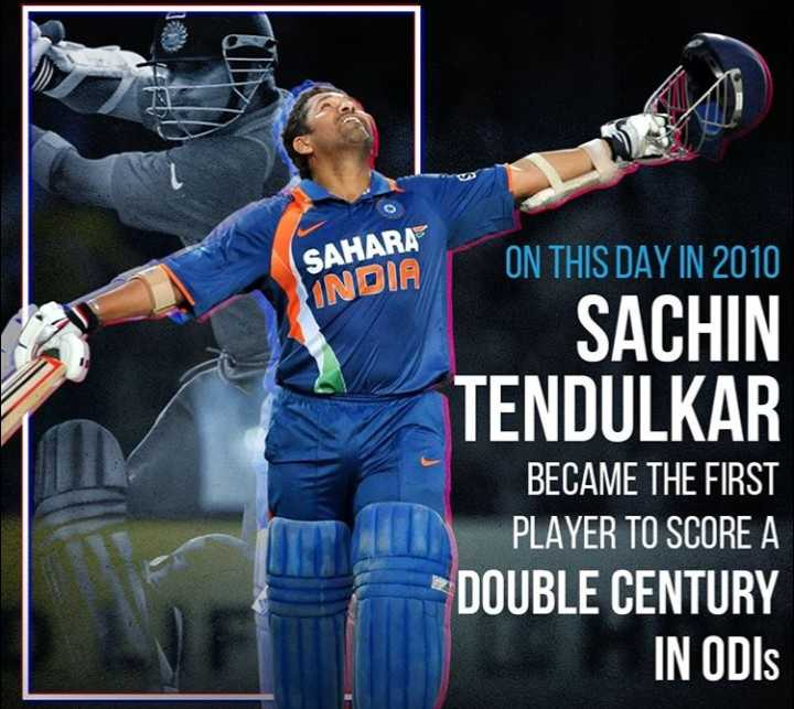 😍सचिन के 200 के 10 साल - SAHARA INDIA ON THIS DAY IN 2010 SACHIN TENDULKAR BECAME THE FIRST PLAYER TO SCORE A - DOUBLE CENTURY IN ODIS - ShareChat