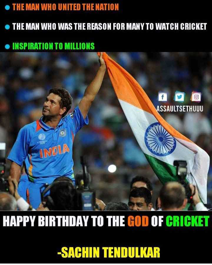 🎂 सचिन तेंदुलकर बर्थडे - THE MAN WHO UNITED THE NATION THE MAN WHO WAS THE REASON FOR MANY TO WATCH CRICKET • INSPIRATION TO MILLIONS ASSAULTSETHUUU INDIA HAPPY BIRTHDAY TO THE GOD OF CRICKET - SACHIN TENDULKAR - ShareChat