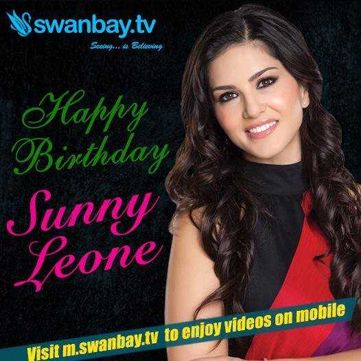 🎂 सनी लियोन बर्थडे - swanbay . tv Seeing . . . Believing Happy Birthday Sunny Leone Visit m . swanbay . tv to enjoy videos on mobile - ShareChat