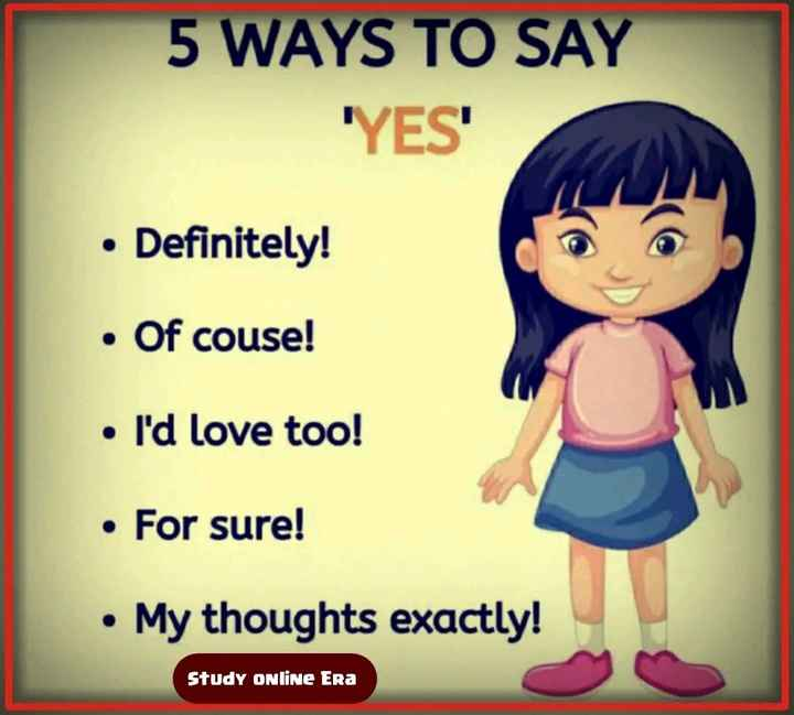 सामान्य ज्ञान - 5 WAYS TO SAY ' YES ' • Definitely ! • Of couse ! • I ' d love too ! • For sure ! • My thoughts exactly ! Study Online Era - ShareChat