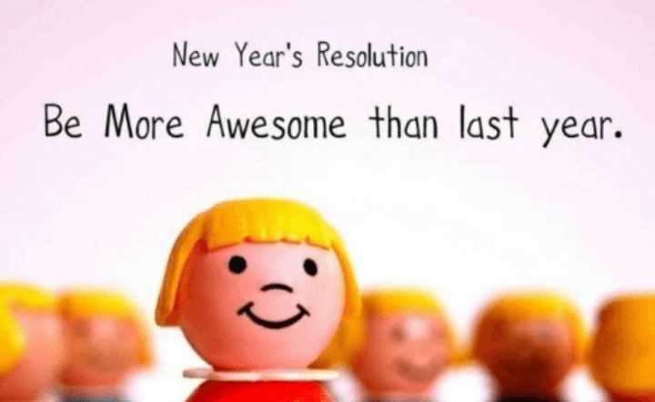 🌷साल का आखरी दिन - New Year ' s Resolution Be More Awesome than last year . - ShareChat