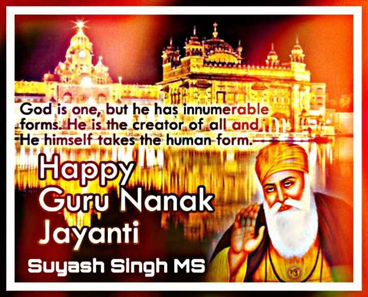 🖋 साहित्य शीर्षक - जीवन/जिंदगी - God is one , but he has innumerable aforms . He is the creator of all and it He himself takes the human - form . Happy Guru Nanak Jayanti Suyash Singh MS - ShareChat
