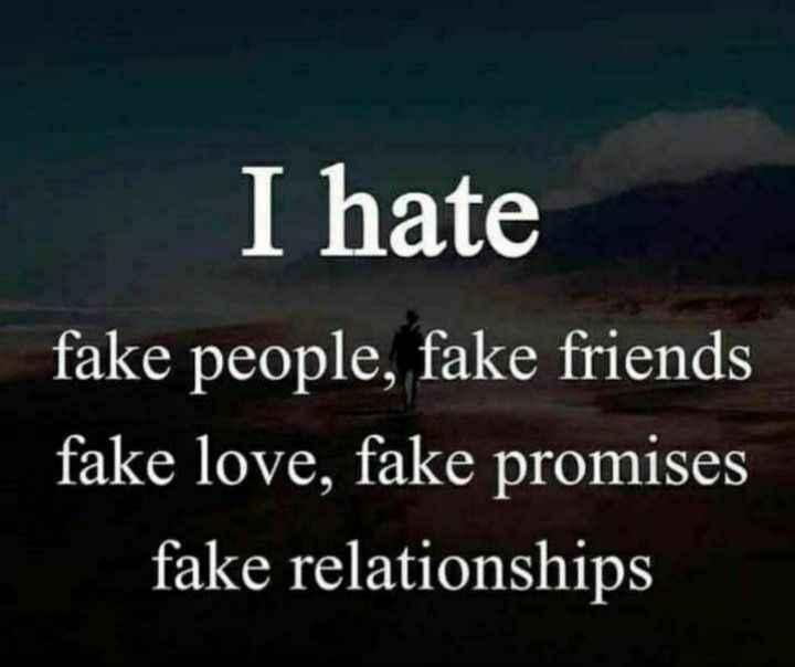 🕴 सिंगल लाइफ बेस्ट लाइफ - I hate fake people , fake friends fake love , fake promises fake relationships - ShareChat