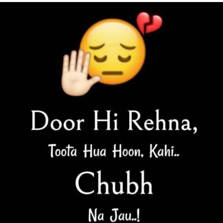 🕴 सिंगल लाइफ बेस्ट लाइफ - Door Hi Rehna , Toota Hua Hoon , Kahi . Chubh Na Jau . . ! - ShareChat