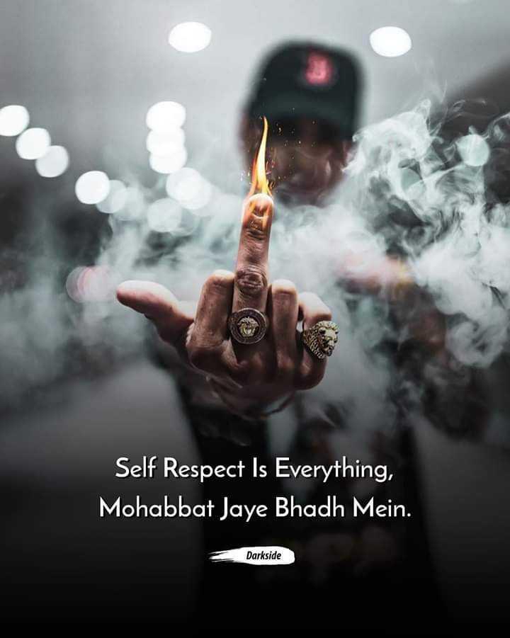🕴 सिंगल लाइफ बेस्ट लाइफ - Self Respect Is Everything , Mohabbat Jaye Bhadh Mein . Darkside - ShareChat