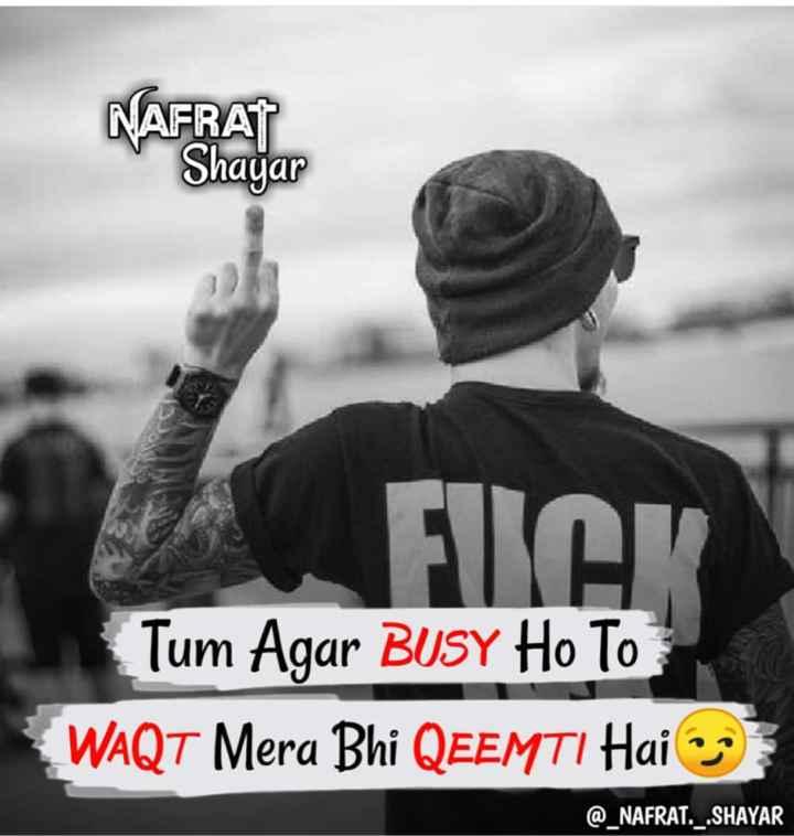 🕴 सिंगल लाइफ बेस्ट लाइफ - NAFRATE FAY Tum Agar BUSY Ho To WAQT Mera Bhi QEEMTI Hai o @ _ NAFRAT . _ . SHAYAR - ShareChat