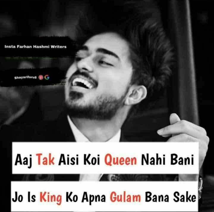 🕴 सिंगल लाइफ बेस्ट लाइफ - Insta Farhan Hashmi Writers shayariforu8 G Aaj Tak Aisi Koi Queen Nahi Bani Jo Is King Ko Apna Gulam Bana Sake - ShareChat