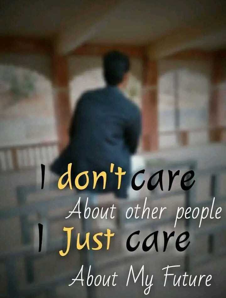 🕴सिंगल लाइफ बेस्ट लाइफ - I don ' t care About other people Just care About My Future - ShareChat
