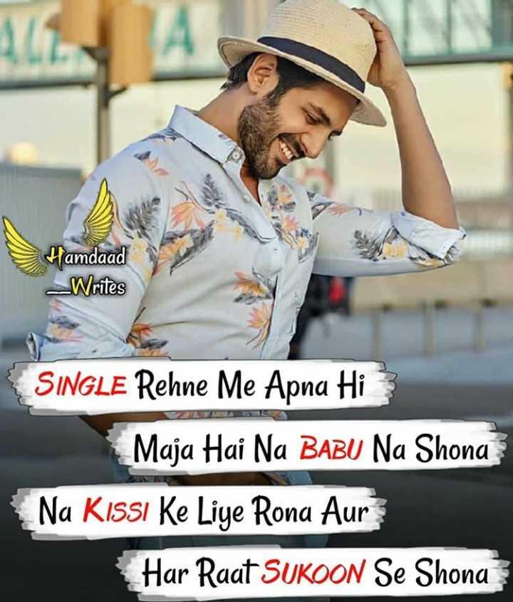 🚶 सिंगल्स डे - Hamdaad - Writes SINGLE Rehne Me Apna Hi3 Maja Hai Na BABU Na Shona Na Kissi Ke Liye Rona Aur Har Raat SUKOON Se Shona - ShareChat