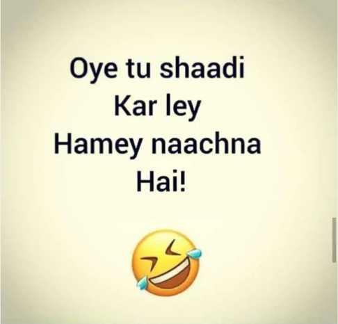 👌👌सुथरी बात अर सोच - Oye tu shaadi Kar ley Hamey naachna Hai ! - ShareChat