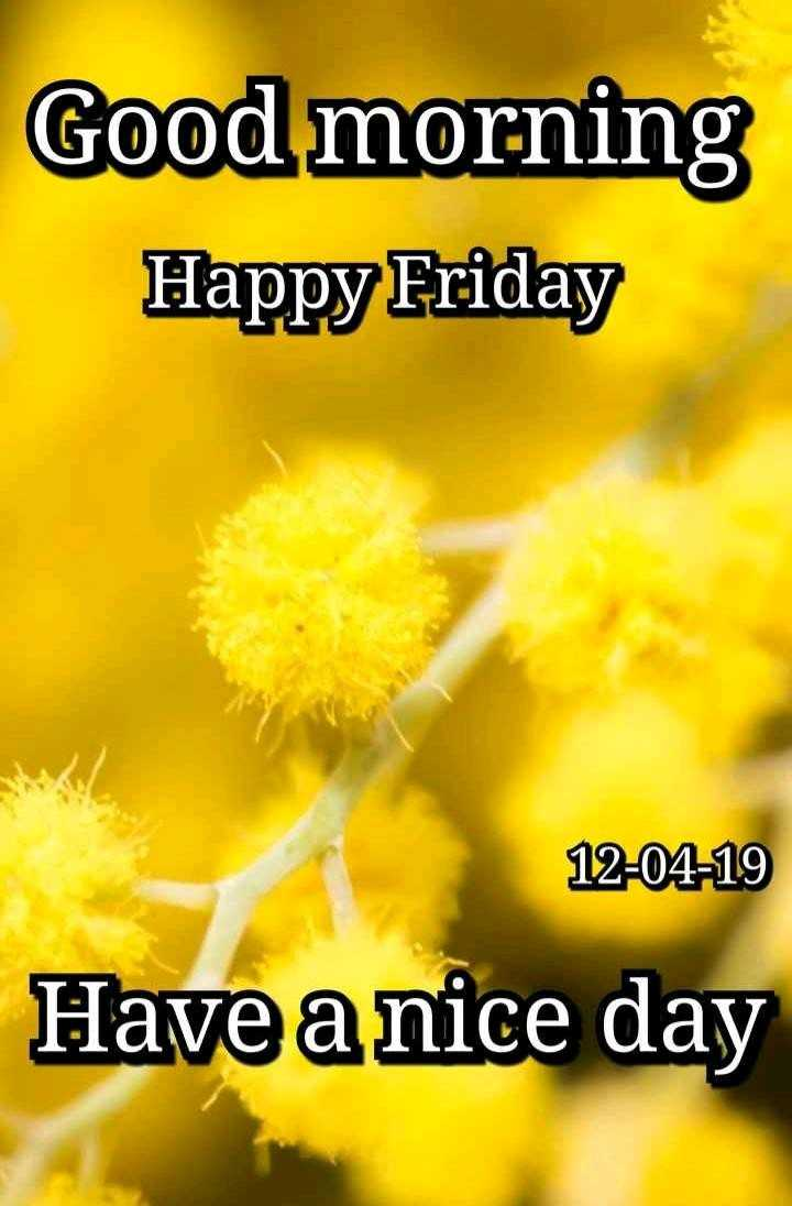 🌄  सुप्रभात - Good morning Happy Friday 12 - 04 - 19 Have a nice day - ShareChat