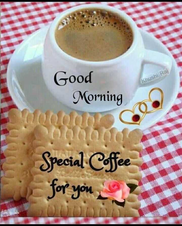 🌄सुप्रभात - Khushi Raj Good Morning Special Coffee for you - ShareChat
