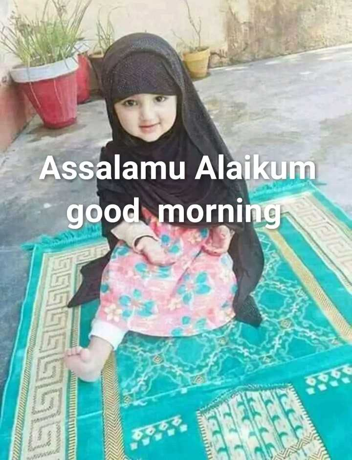 🌄  सुप्रभात - Assalamu Alaikum - good morning 0101010 - ShareChat