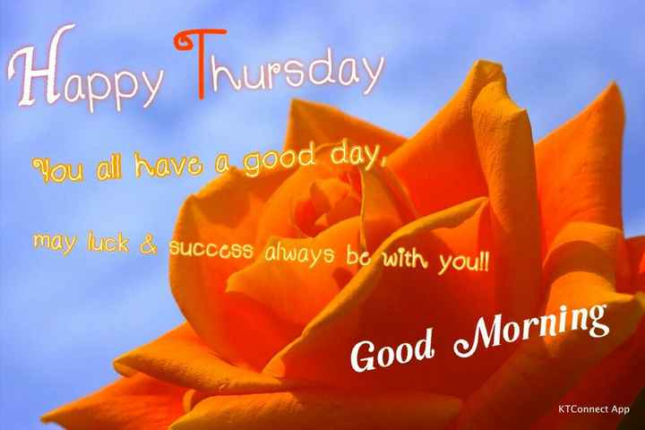 🌞सुप्रभात🌞 - Happy Thursday You all have a good day , may luck & success always be with you ! ! Good Morning KTConnect App - ShareChat
