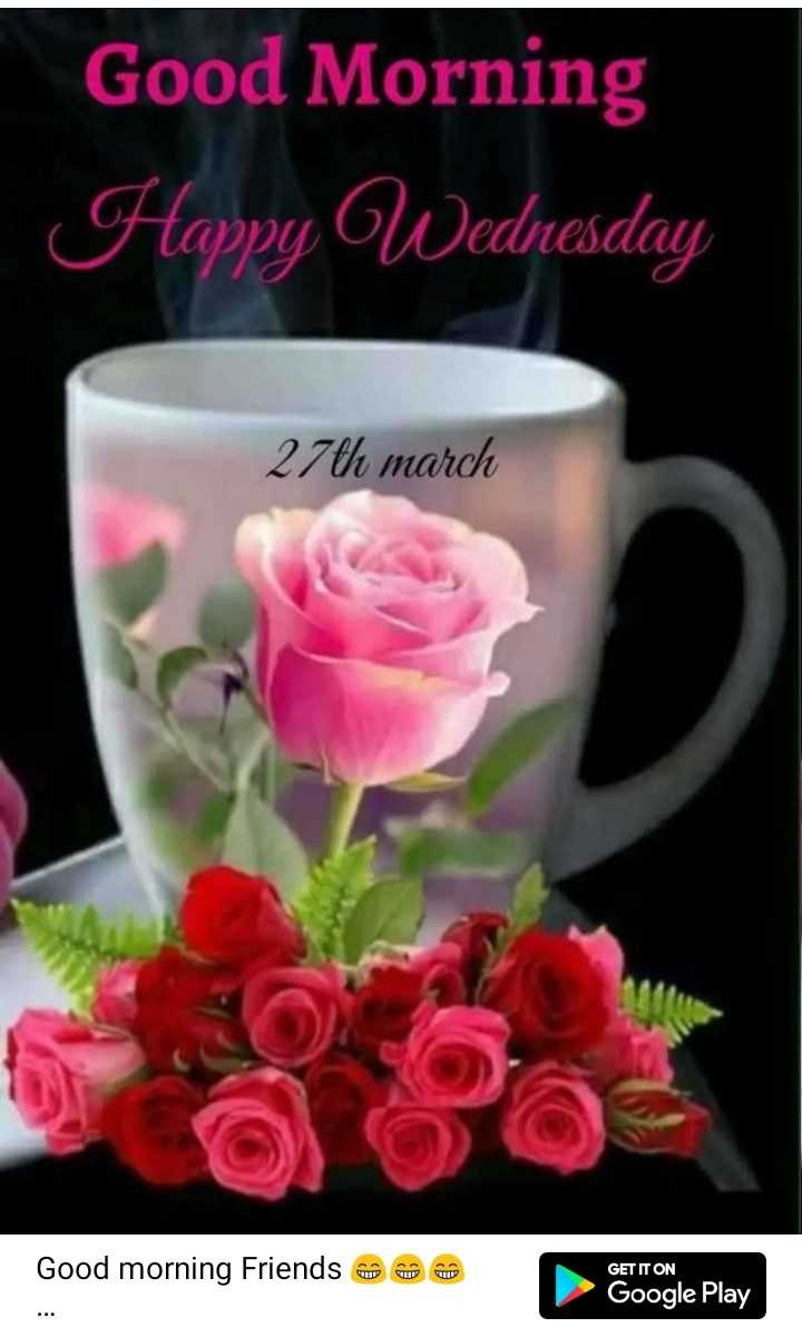 🌄  सुप्रभात - Good Morning Happy Wednesday 27th march Good morning Friends O GET IT ON Google Play - ShareChat