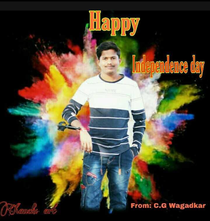 🇮🇳सेल्फी विथ तिरंगा - Happy Independence day O Chanello de From : C . G Wagadkar - ShareChat
