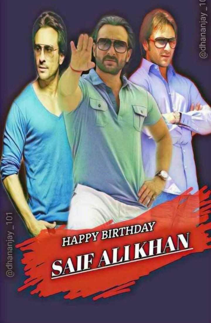 🎂सैफ अली खान बर्थडे - @ dhananjay _ 101 SAIF ALI KHAN HAPPY BIRTHDAY @ dhananjay 10 - ShareChat
