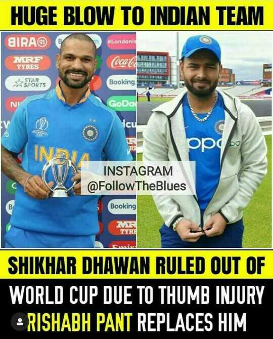 🏅स्पोर्ट्स न्यूज - HUGE BLOW TO INDIAN TEAM DIRA # Londoni MRF TYRES Coca SPORTS Booking NY GoDa lcul ppy bon INSTAGRAM @ Follow The Blues Booking MS TYRE SHIKHAR DHAWAN RULED OUT OF WORLD CUP DUE TO THUMB INJURY · RISHABH PANT REPLACES HIM - ShareChat