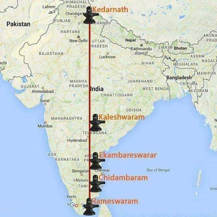 🙏हर हर महादेव - Pakistan SHIMACHAL Lahore PRADESH Kedarnath Chandigare SPUNJAB UTAHANDV ) HARYANA New Delhi UTTAR Nepal RADESH Rathmandu RAJASTHAN काठमाडा Lucknow BIHAR ARUNA PRAD SIKKUM Bhutan achi ASSAM MEGHALAYA NAGAL GUJARAT Ahmedabad MANIPUR Bangladesh MADHYA JHARKHAND PRADESH TRIPURA India WEST BENGAL MIZORAM CHHATTISGARH Surat ODISHA MAHARASHTRA Kaleshwaram Mumbai TELANGANA - Hyderabad GOA AND Ekambareswarar KARNATAKA PRE Bengalur Chennai Bay of Bengal Mysuru - Chidambaram TAMU And Kochi Go - Rameswaram - ShareChat