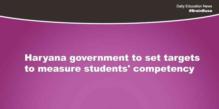 📰 हरियाणा समाचार - Daily Education News # BrainBuxa Haryana government to set targets to measure students ' competency - ShareChat