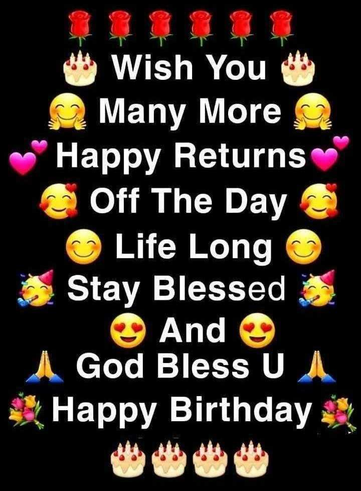 🎂हॅपी बर्थडे - Wish You Many More Happy Returns Off The Day Life Longo Stay Blessed And God Bless U Happy Birthday - ShareChat