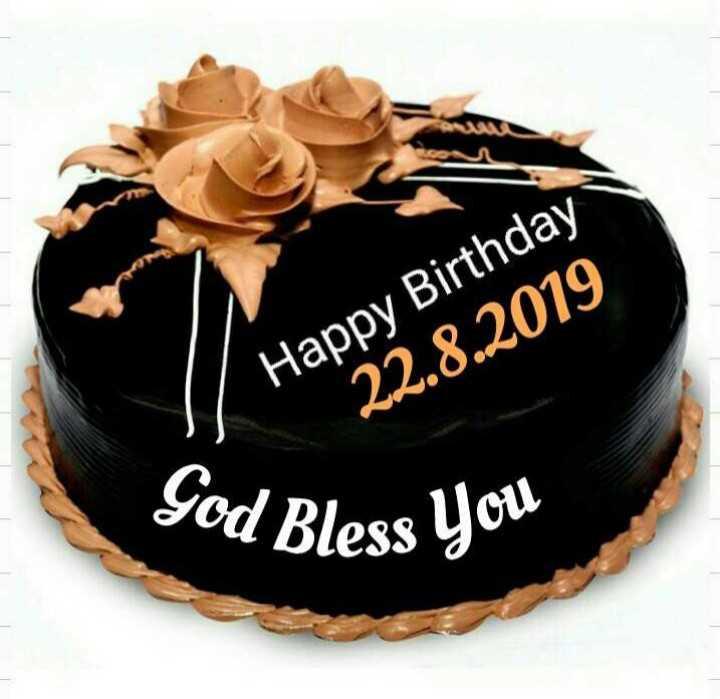 🎂हॅपी बर्थडे - Happy Birthday 22 . 8 . 2019 God Bless you - ShareChat