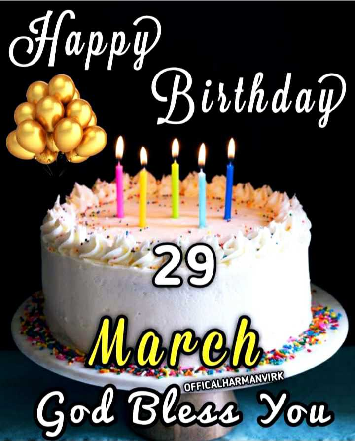 🎂हॅपी बर्थडे - Happy Birthday 29 March God Bless You OFFICALHARMANVIRK - ShareChat