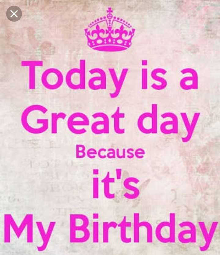 🎂हॅपी बर्थडे - door Today is a Great day Because it ' s My Birthday - ShareChat