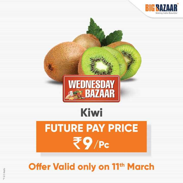 🥑हेल्दी फूड - BIG BAZAAR Making India Beautiful WEDNESDAY 1 BAZAAR Kiwi FUTURE PAY PRICE ₹9 / Pc Offer Valid only on 19th March * T & C Apply - ShareChat