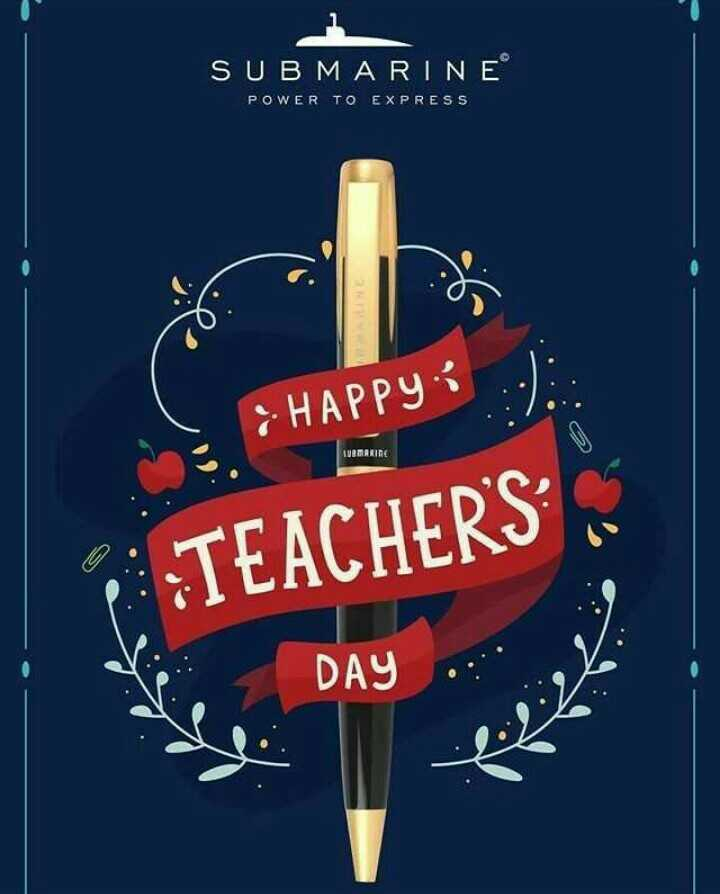 💐हैप्पी टीचर्स डे - SUBMARINEⓇ POWER TO EXPRESS HAPPY TUBMARIRE TEACHERS DAY - ShareChat