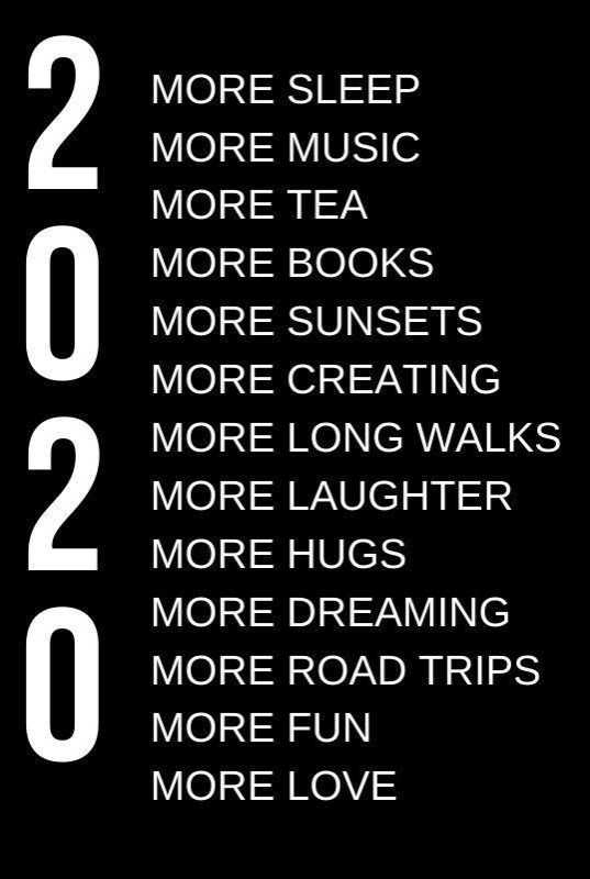 🎉 हैप्पी न्यू ईयर 2020 - ONON MORE SLEEP MORE MUSIC MORE TEA MORE BOOKS MORE SUNSETS MORE CREATING MORE LONG WALKS MORE LAUGHTER MORE HUGS MORE DREAMING MORE ROAD TRIPS MORE FUN MORE LOVE - ShareChat